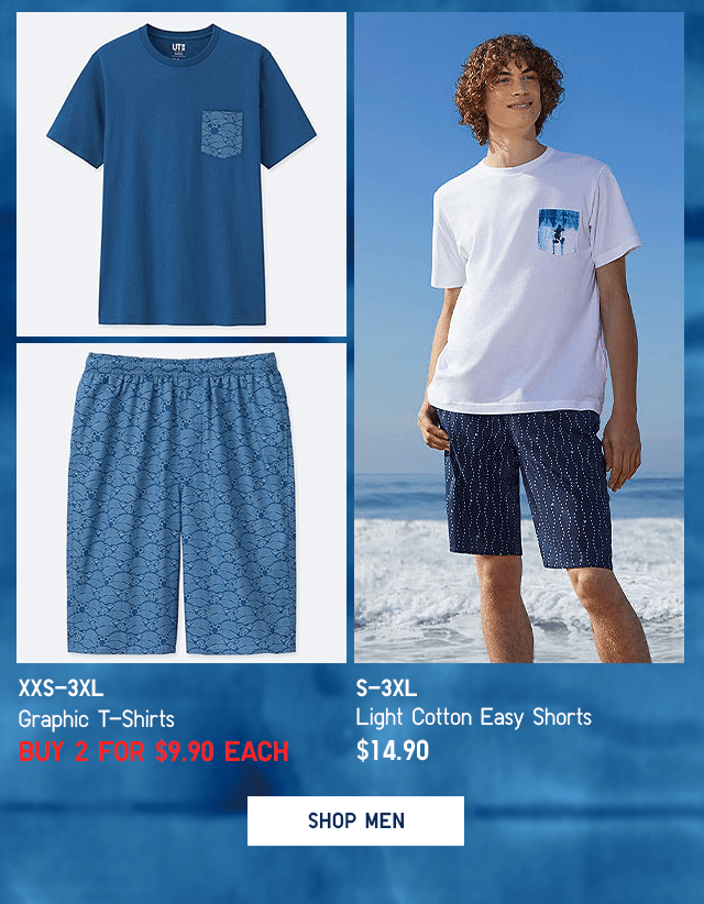 MEN GRAPHIC T-SHIRTS - BUY 2+ FOR $9.90 EACH, LIGHT COTTON EASY SHORTS $14.90