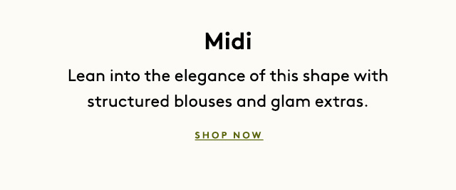 From mini to midi to maxi.