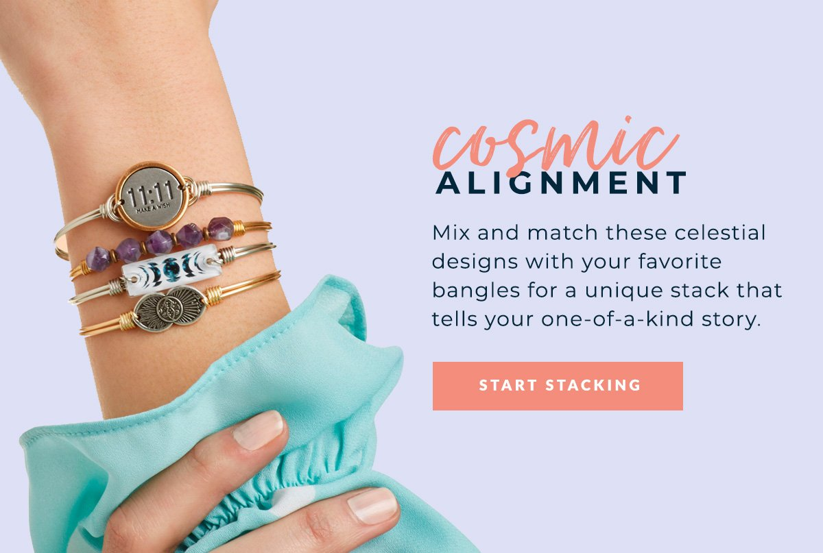 cosmic ALIGNMENT | Mix and match these celestial designs with your favorite bangles for a unique stack that tells your one-of-a-kind story. | START STACKING