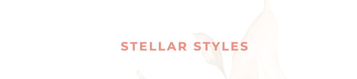 STELLAR STYLES
