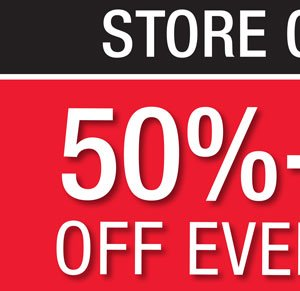 STORE CLOSING! 50% - 70% OFF EVERYTHING.