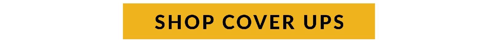 Shop Cover Ups