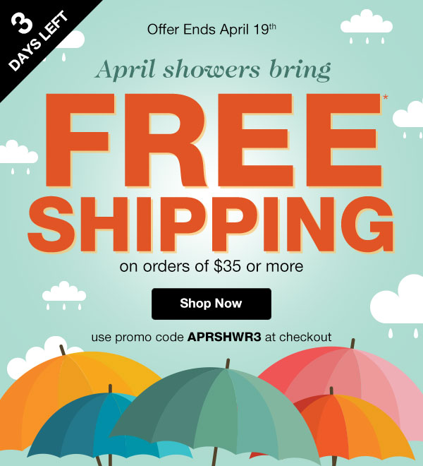 Get FREE SHIPPING on orders of $25 or more when you use promo code APRSHWR at checkout!
