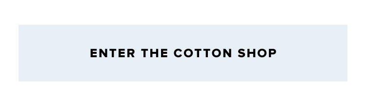 Enter the Cotton Shop.