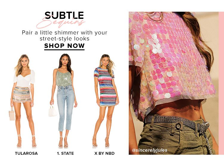 Subtle Sequins. Pair a little shimmer with your street-style looks. Shop Now.