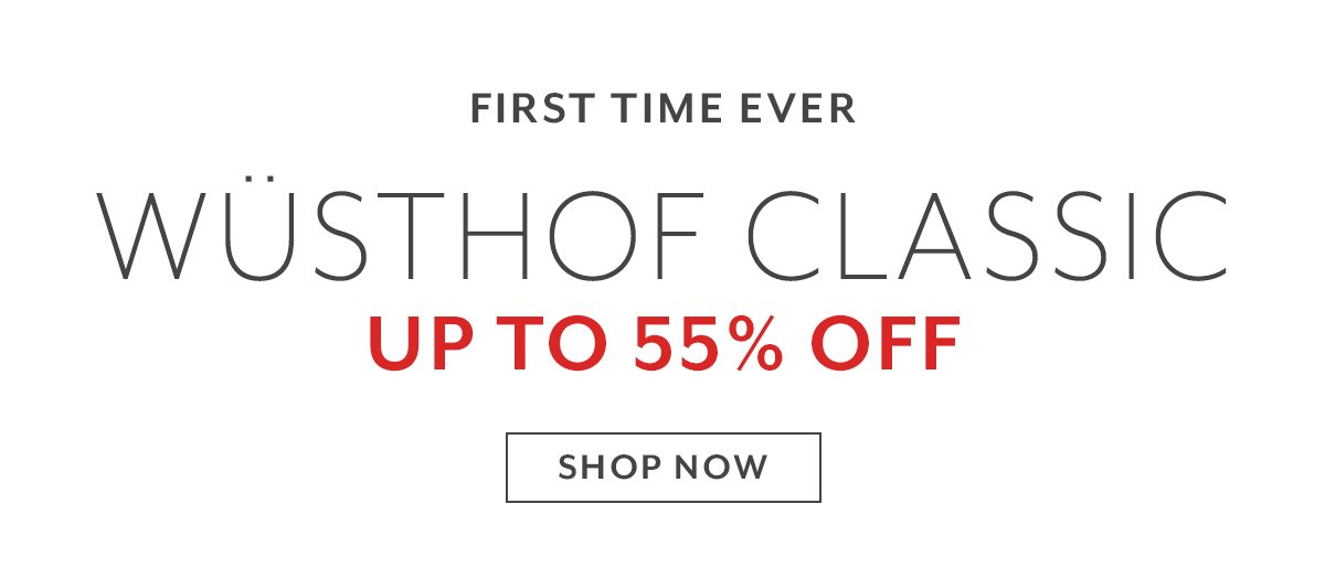 First Time Ever • Wüsthof Classic up to 55% Off