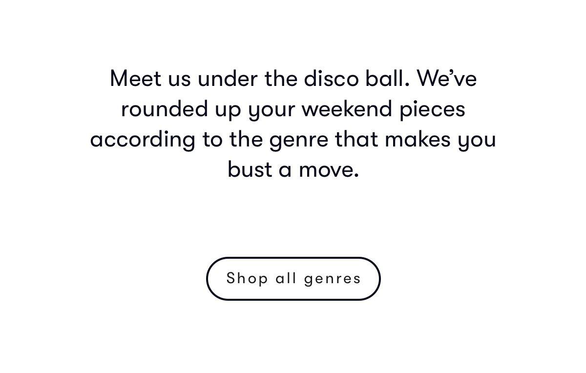 Meet us under the discoball. We've