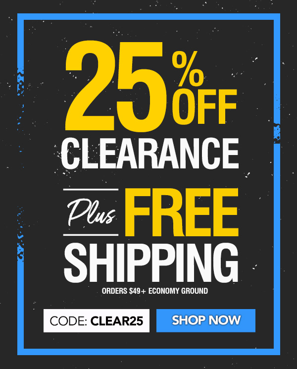 25% Off Clearance Plus Free Shipping On Orders $49 Or More!