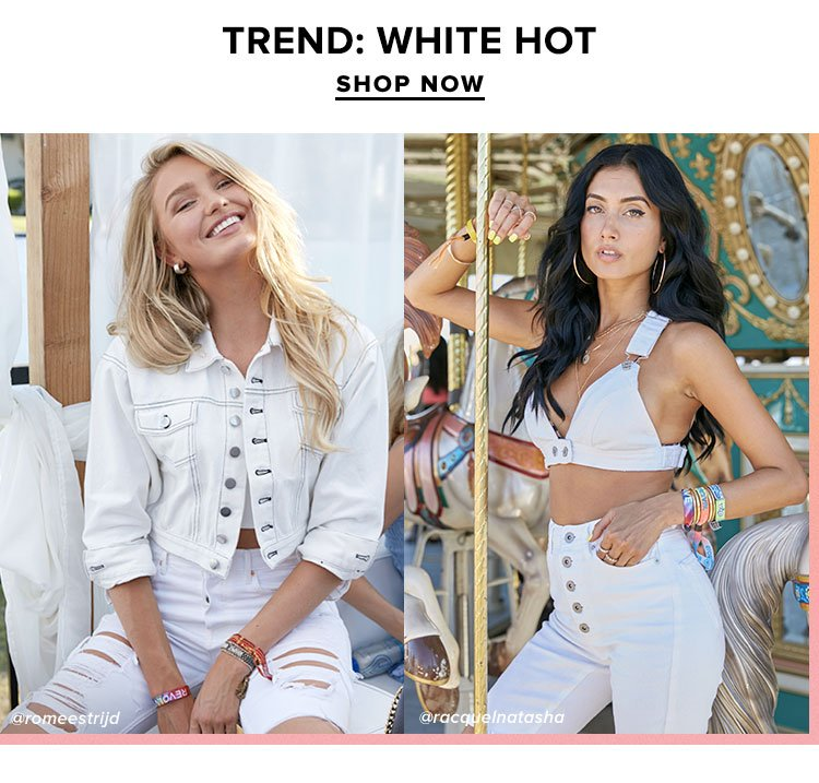 Trend: White Hot. Shop the Trend.