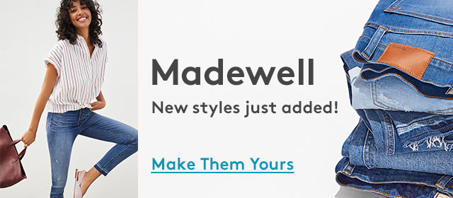 Madewell | New styles just added! | Make them yours