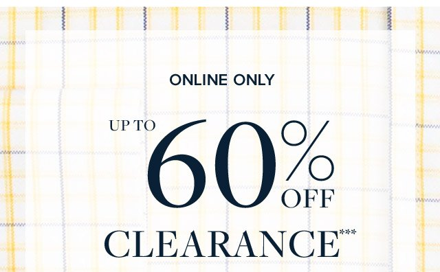 ONLINE ONLY - UP TO 60% OFF CLEARANCE***