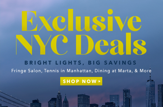 Exclusive NYC Deals