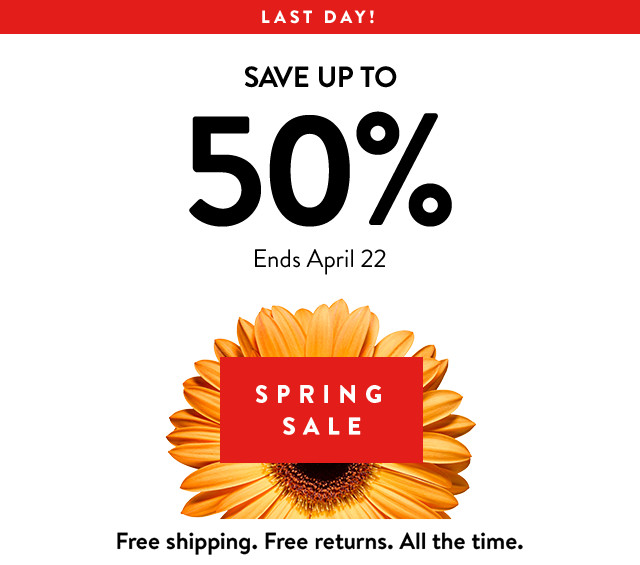 Last day! Spring Sale: save up to 50%. Ends April 22.
