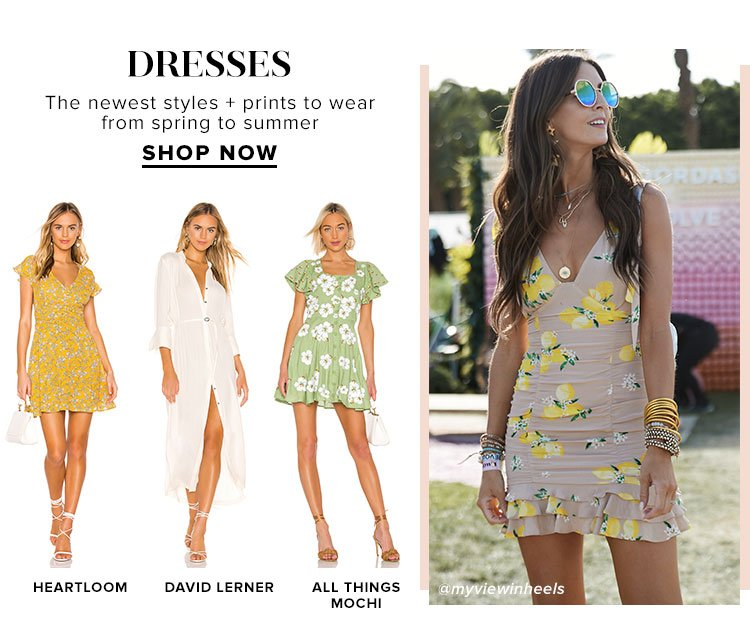 Dresses. The newest styles + prints to wear from spring to summer. Shop Now.