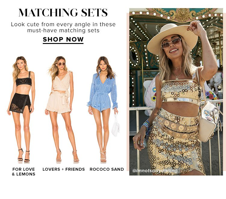Matching Sets. Look cute from every angle in these must-have matching sets. Shop Now.