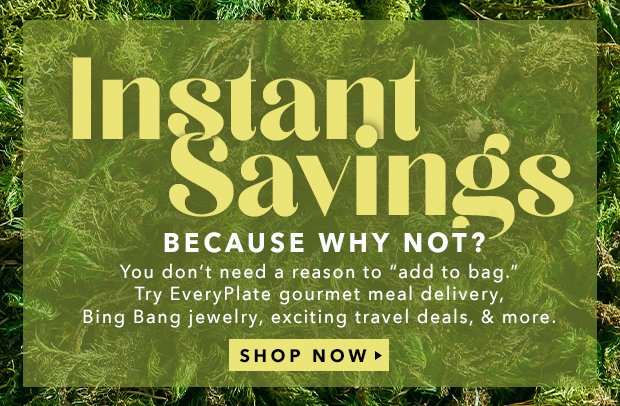 Instant Savings Because Why Not