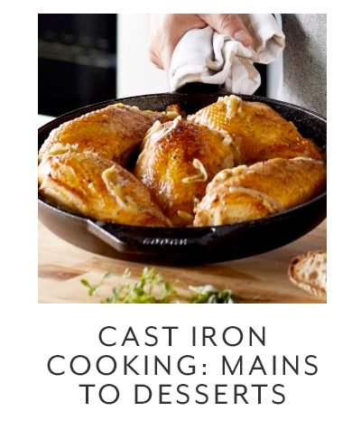 Cast Iron: Mains to Desserts