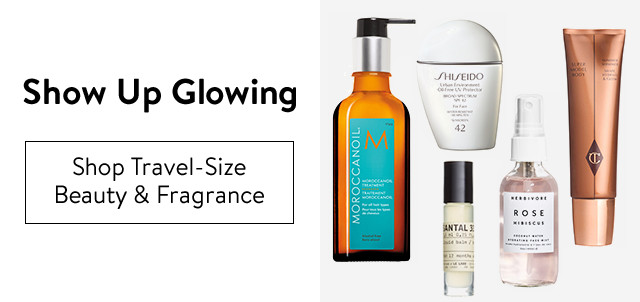 Show up glowing: travel-size beauty and fragrance.