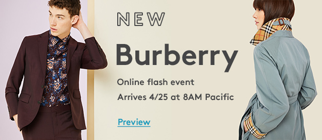 New Burberry | Online flash event | Arrives 4/25 at 8am Pacific | Preview