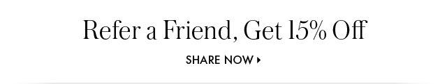 Refer a Friend, Get 15% Off