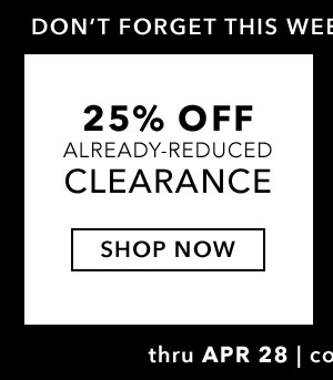 25% Off Already-Reduced Clearance. Shop Now