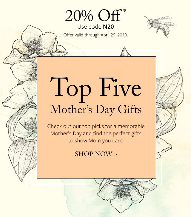 20% Off - Top 5 Mother's Day Gifts - Check out our top picks for a memorable Mother's Day and find the perfect gifts to show Mom you care.