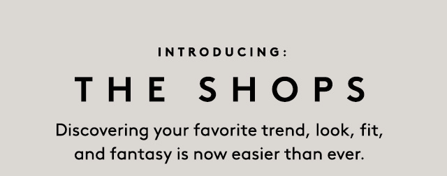 Find your perfect style by trend, fit, and more.
