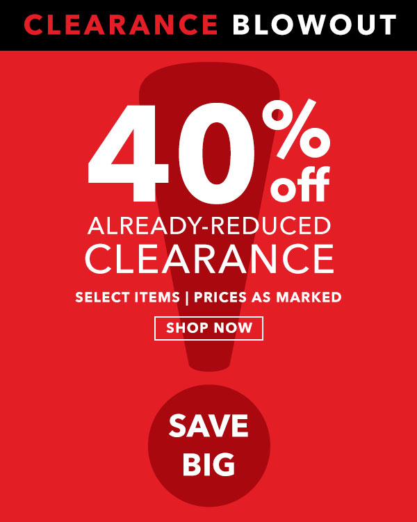 40% Off Already-Reduced Clearance. Shop Now