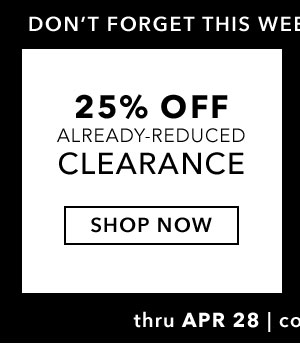 25% Off Already-Reduced Clearance