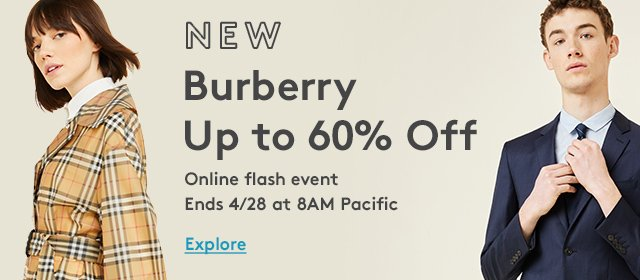 NEW | Burberry | Up to 60% Off | Online flash event | Ends 4/28 at 8AM Pacific | Explore