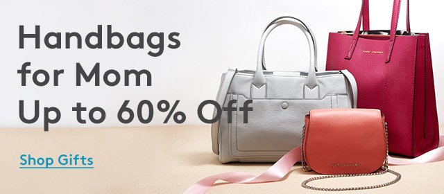Handbags for Mom | Up to 60% Off | Shop Gifts