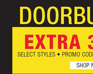 DOORBUSTERS! EXTRA 30% OFF SELECT STYLES. PROMO CODE NRARA. ENDS TOMORROW