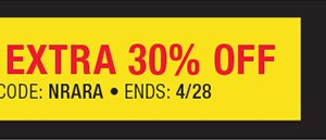 DOORBUSTERS! EXTRA 30% OFF SELECT STYLES. PROMO CODE NRARA. ENDS 4/28