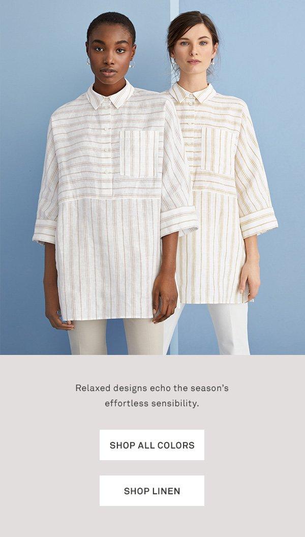 Relaxed designs echo the season's effortless sensibility. - [Shop all colors] - [Shop linen]