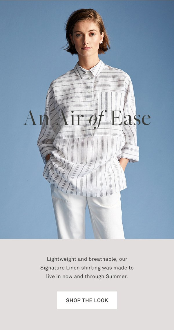 An Air of Ease - Lightweight and breathable, our Signature Linen shirting was made to live in now and through Summer. - [Shop the look]