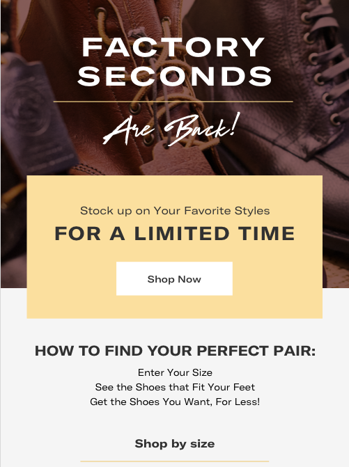 Factory Seconds Are Back! Stock up on Your Favorite Styles For a Limited Time