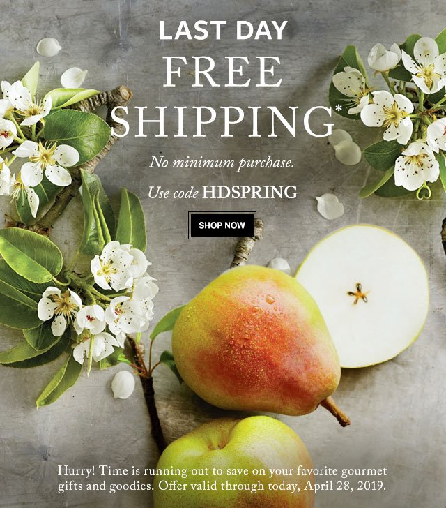 LAST DAY - Free Shipping - Hurry! Time is running out to save on your favorite gourmet gifts and goodies.