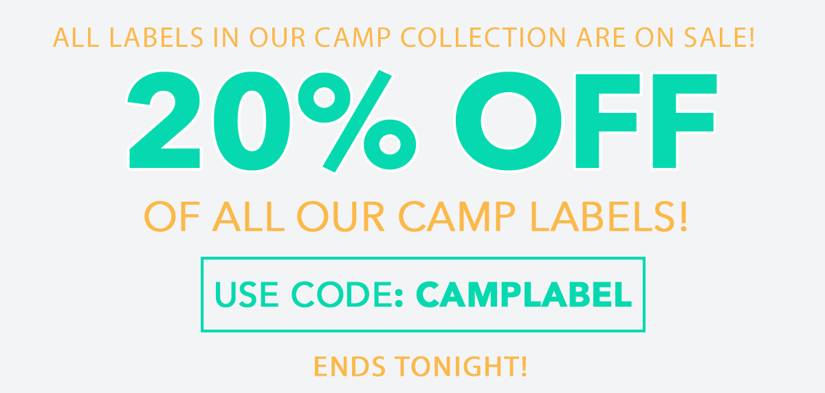Get 20% off all labels in camp collection with code: CAMPLABEL