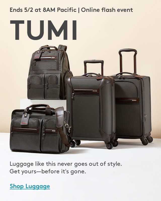 Ends 5/2 at 8AM Pacific | Online flash event | TUMI | Luggage like this never goes out of style. Get yours—before it's gone. | Shop Luggage