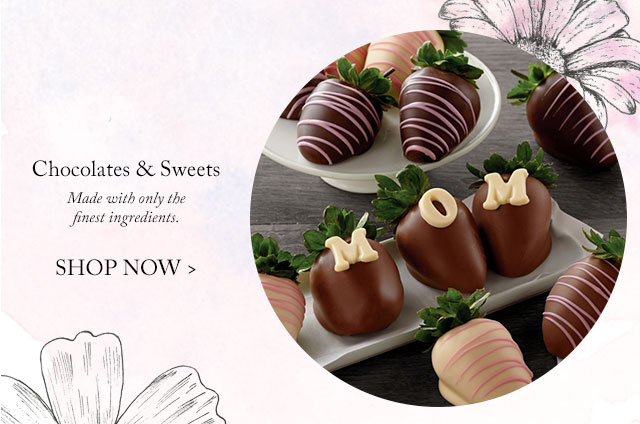 Chocolates & Sweets - Made with only the finest ingredients.
