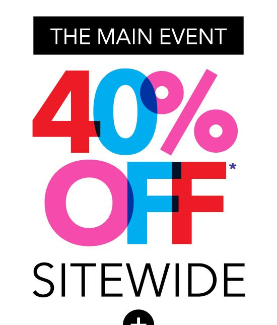 The Main Event - 40% Off Sitewide