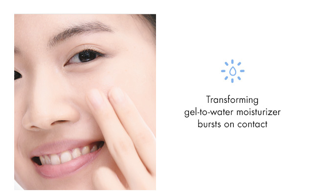 Transforming gel to water moisturizer bursts on contact