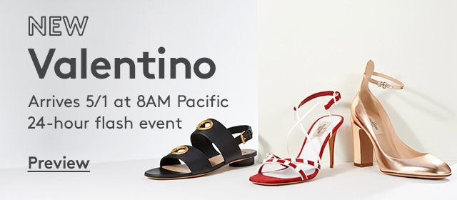 New | Valentino | Arrives 5/1 at 8am Pacific | 24-hour flash event | Preview