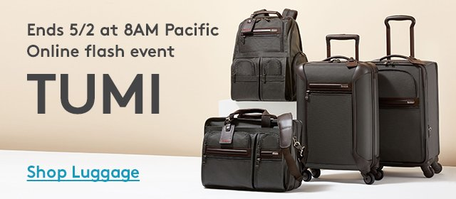 Ends 5/2 at 8AM Pacific | Online Flash Event | TUMI | Shop Luggage