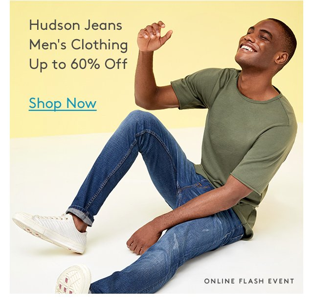 Hudson Jeans | Men's Clothing | Up to 60% Off | Shop Now | Online Flash Event