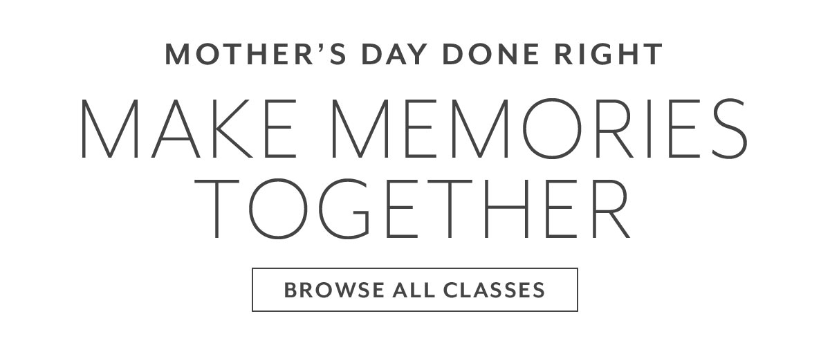 Mother's Day • Make Memories Together