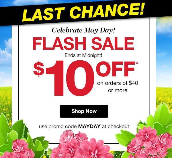 Last Chance! May Day FLASH SALE $10 OFF! Ends Midnight Use promo code MAYDAY at checkout.