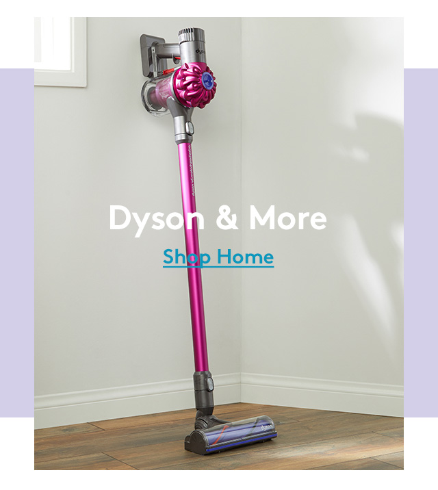 Dyson & More | Shop Home