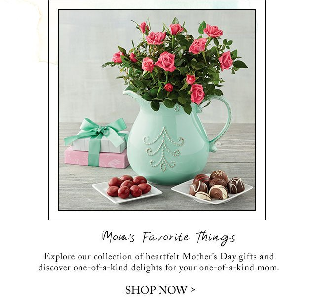 Mom's Favorite Things - Explore our collection of heartfelt Mother's Day gifts and discover one-of-a-kind delights for your one-of-a-kind mom.