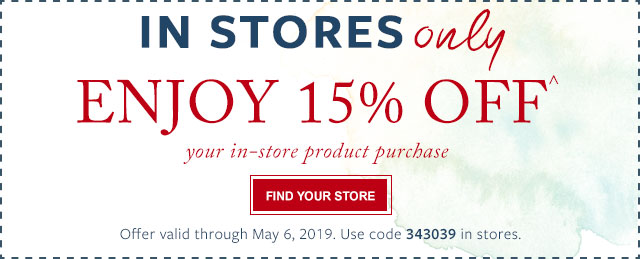 IN STORES ONLY - 15% OFF